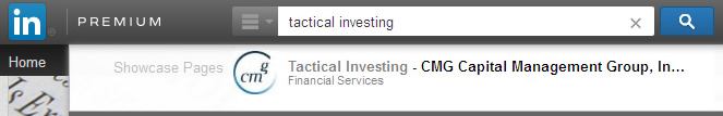 "Search ""tactical investing"" on LinkedIn and get the CMG Capital Management Group Tactical Investing Showcase Page"
